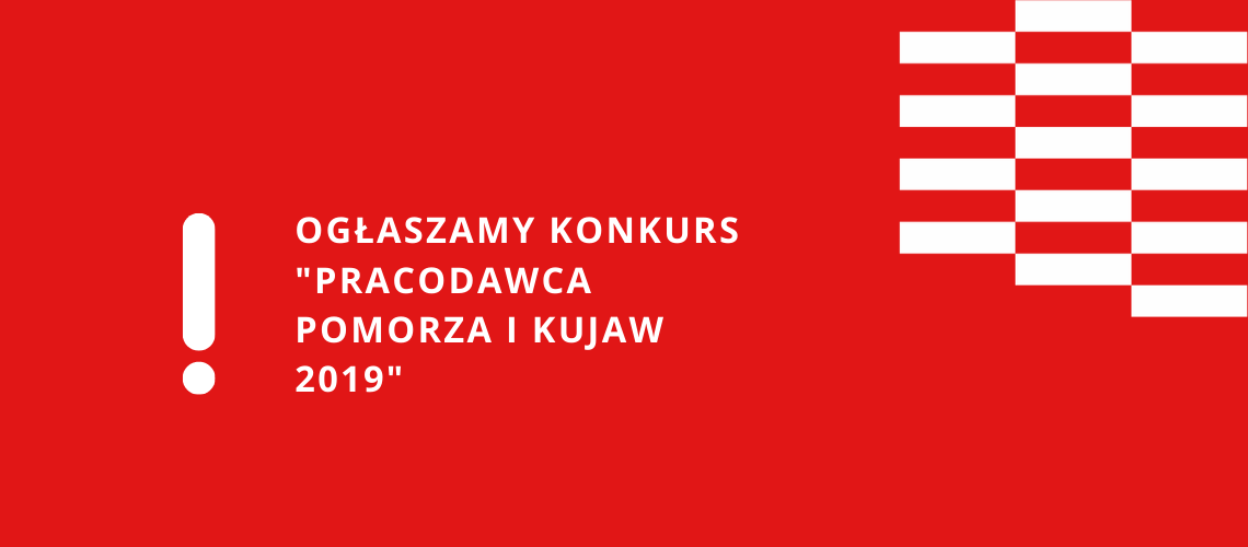 """Ogłaszamy konkurs """"Pracodawca Pomorza i Kujaw 2019"""""""
